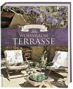 Wohnraum Terrasse (Das Geheimnis schöner Häuser) von Soubiran,  Nathalie, Villame,  Karine