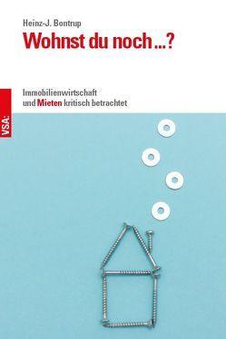 Wohnst du noch …? von Bontrup,  Heinz-J.