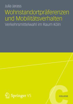 Wohnstandortpräferenzen und Mobilitätsverhalten von Jarass,  Julia