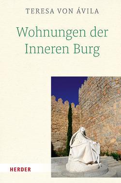 Wohnungen der Inneren Burg von Avila,  Teresa von, Dobhan,  Dr. Ulrich, Peeters,  Elisabeth