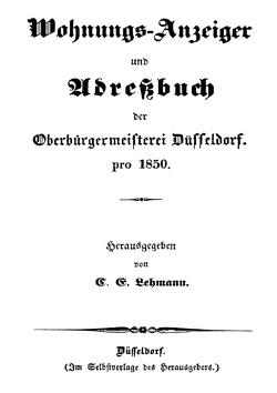 Wohnungs-Anzeiger und Adreßbuch der Oberbürgermeisterei Düsseldorf pro 1850 von Lampenscherf,  Ralph, Lehmann,  C. E.