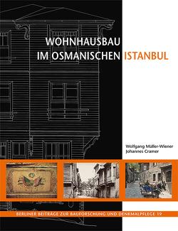 Wohnungsbau im Osmanischen Istanbul von Cramer,  Johannes, Müller-Wiener,  Wolfgang