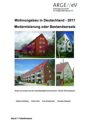 Wohnungsbau in Deutschland 2011 – Modernisierung oder Bestandsersatz von Gniechwitz,  Timo, Holz,  Astrid, Schulze,  Thorsten, Walberg,  Dietmar