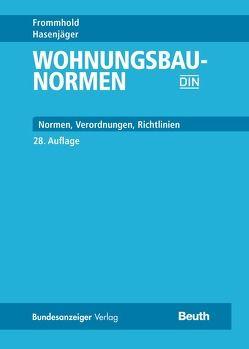Wohnungsbau-Normen von Frommhold,  Hanns, Hasenjäger,  Siegfried, Osterrieder,  Prof. Dr.-Ing., Schoch,  Torsten, Wirths,  Prof. Dr.-Ing., Wormuth,  Rüdiger