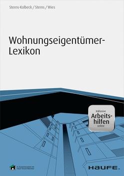 Wohnungseigentümer-Lexikon – inklusive Arbeitshilfen online von Sterns,  Detlef, Sterns-Kolbeck,  Melanie, Wies,  Florian