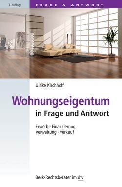 Wohnungseigentum in Frage und Antwort von Kirchhoff,  Ulrike