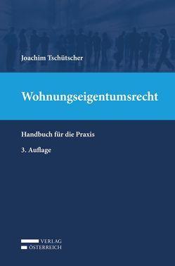 Wohnungseigentumsrecht von Joachim,  Tschütscher