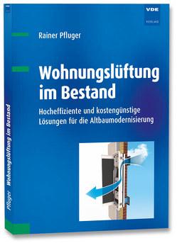Wohnungslüftung im Bestand von Pfluger,  Rainer