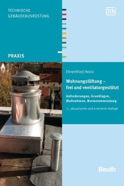 Wohnungslüftung – frei und ventilatorgestützt von Heinz,  Ehrenfried