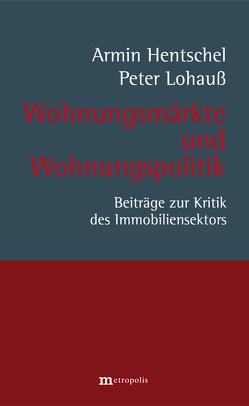 Wohnungsmärkte und Wohnungspolitik von Hentschel,  Armin, Lohauß,  Peter