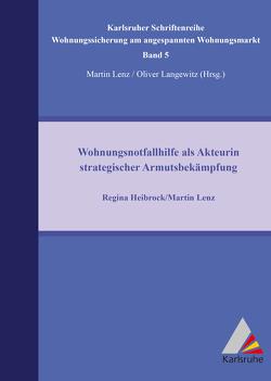 Wohnungsnotfallhilfe als Akteurin strategischer Armutsbekämpfung von Heibrock,  Regina, Lenz,  Martin
