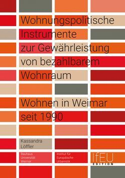 Wohnungspolitische Instrumente zur Gewährleistung von bezahlbarem Wohnraum von Löffler,  Kassandra