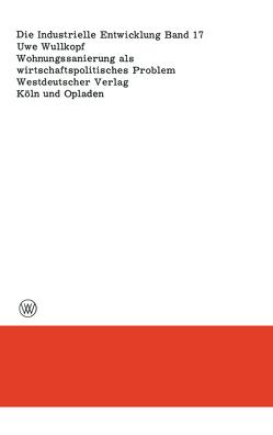 Wohnungssanierung als wirtschaftspolitisches Problem von Wullkopf,  Uwe