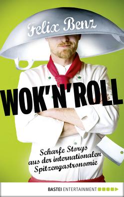 Wok 'n' Roll von Benz,  Felix