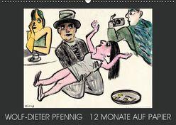 Wolf-Dieter Pfenning – 12 Monate auf Papier (Wandkalender 2019 DIN A2 quer) von Pfennig,  Wolf-Dieter