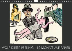 Wolf-Dieter Pfenning – 12 Monate auf Papier (Wandkalender 2019 DIN A4 quer) von Pfennig,  Wolf-Dieter