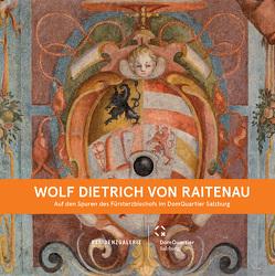 Wolf Dietrich von Raitenau von Ducke,  Astrid, Habersatter,  Thomas