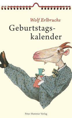Wolf Erlbruchs Geburtstagskalender von Erlbruch,  Wolf