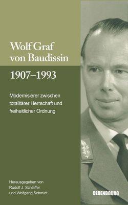 Wolf Graf von Baudissin 1907 bis 1993 von Schlaffer,  Rudolf J., Schmidt,  Wolfgang