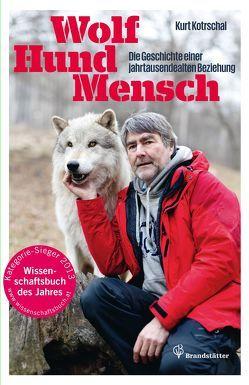 Wolf – Hund – Mensch von Kotrschal,  Kurt