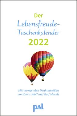 Wolf, Merkle, Der PAL-Lebensfreude-Taschenkalender 2022 von Merkle,  Rolf, Wolf,  Doris