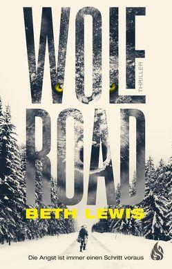 Wolf Road – Die Angst ist immer einen Schritt voraus von Fricke,  Kerstin, Lewis,  Beth