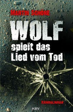 Wolf spielt das Lied vom Tod von Schöne,  Martin