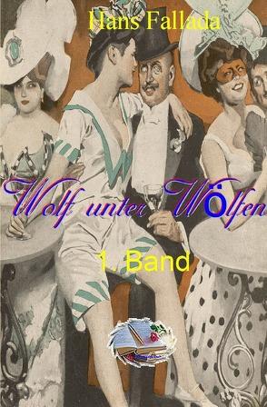 Wolf unter Wölfen, 1. Band (Illustriert) von Fallada,  Hans