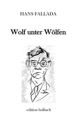 Wolf unter Wölfen von Fallada,  Hans