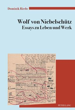 Wolf von Niebelschütz – Essays zu Leben und Werk von Riedo,  Dominik