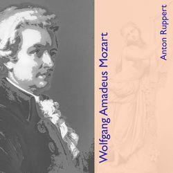 Wolfgang Amadeus Mozart von Gabor,  Karlheinz, Ruppert,  Anton
