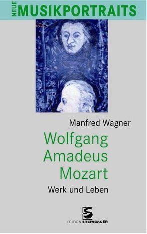 Wolfgang Amadeus Mozart von Wagner,  Manfred