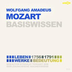 Wolfgang Amadeus Mozart (2 CDs) – Basiswissen von Petzold,  Bert Alexander, Wagner,  René