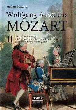 Wolfgang Amadeus Mozart. Sein Leben und sein Werk von Schurig, Arthur