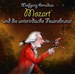 Wolfgang Amadeus Mozart und die unterirdische Feuersbrunst von Bleckman,  Matias, Heusinger,  Heiner, Rübenacker,  Thomas, Strasser,  Hermann, Vonau,  Michael