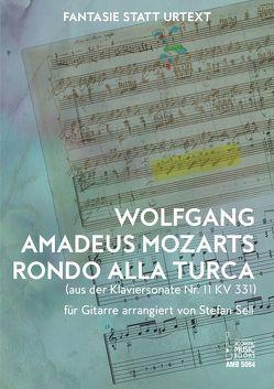 Wolfgang Amadeus Mozarts Rondo alla turca (aus der Klaviersonate KV 331) für Gitarre arrangiert von Stefan Sell von Sell,  Stefan