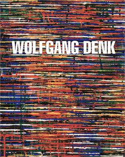 Wolfgang Denk – Eine Werkmonographie von Aigner,  Carl, Denk,  Wolfgang