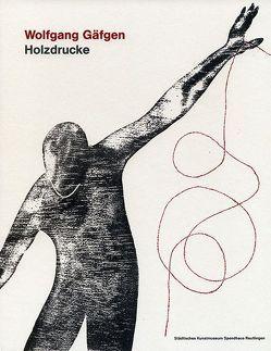 Wolfgang Gäfgen. Holzdrucke von Boegehold,  Franziska, Eichhorn,  Herbert, Michels,  Annette