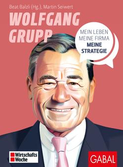 Wolfgang Grupp von Balzli,  Beat, Seiwert,  Martin