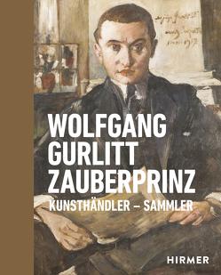 Wolfgang Gurlitt Zauberprinz von LENTOS Kunstmuseum Linz, Nowak-Thaller,  Elisabeth, Schmutz,  Hemma