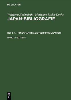 Wolfgang Hadamitzky; Marianne Rudat-Kocks: Japan-Bibliografie. Monographien,… / 1921-1950 von Hadamitzky,  Wolfgang, Rudat-Kocks,  Marianne