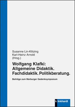 Wolfgang Klafki: Allgemeine Didaktik. Fachdidaktik. Politikberatung. von Arnold,  Karl-Heinz, Lin-Klitzing,  Susanne