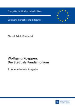 Wolfgang Koeppen: Die Stadt als Pandämonium von Friederici,  Christl