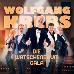 Wolfgang Krebs – Die Watschenbaum-Gala von Krebs,  Wolfgang