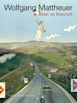 Wolfgang Mattheuer. Bilder als Botschaft von Beaucamp,  Eduard, Hertel,  Anja, Michels,  Stefanie, Müller-Spreitz,  Annette