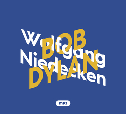 Wolfgang Niedecken über Bob Dylan von Niedecken,  Wolfgang