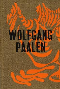 Wolfgang Paalen. Der Surrealist in Paris und Mexiko von Neufert,  Andreas, Rollig,  Stella, Smola,  Franz