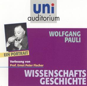 Wolfgang Pauli – ein Portrait von Fischer,  Ernst P