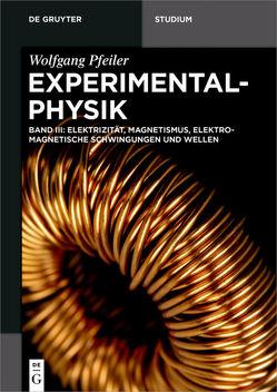 Wolfgang Pfeiler: Experimentalphysik / Elektrizität, Magnetismus, Elektromagnetische Schwingungen und Wellen von Pfeiler,  Wolfgang