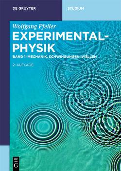 Wolfgang Pfeiler: Experimentalphysik / Mechanik, Schwingungen, Wellen von Pfeiler,  Wolfgang